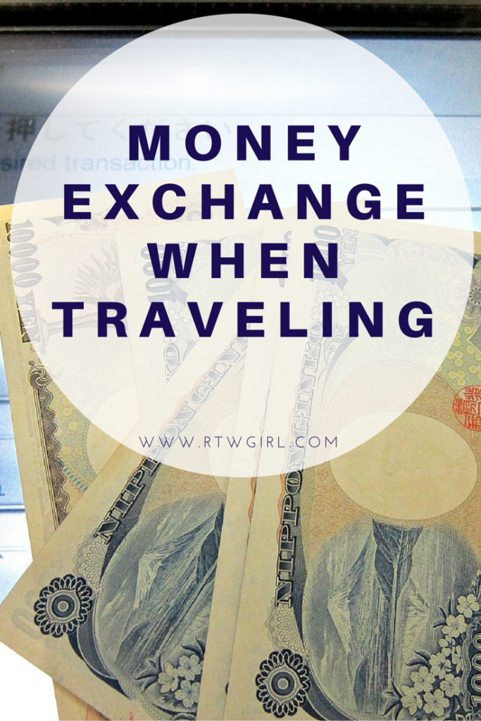 Money exchange when traveling | www.rtwgirl.com