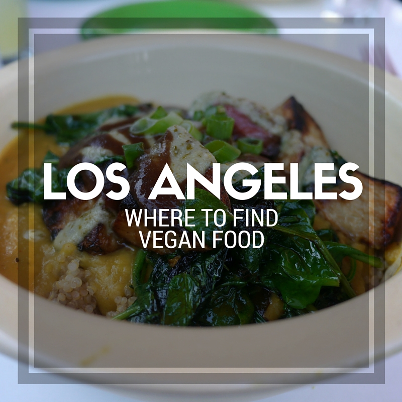 The Non-Vegan Guide To Vegan In Los Angeles