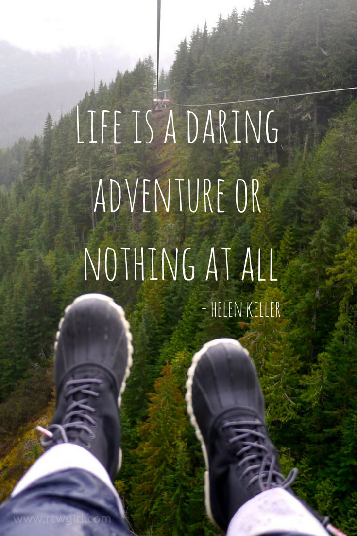 Life Is An Adventure Or Nothing At All