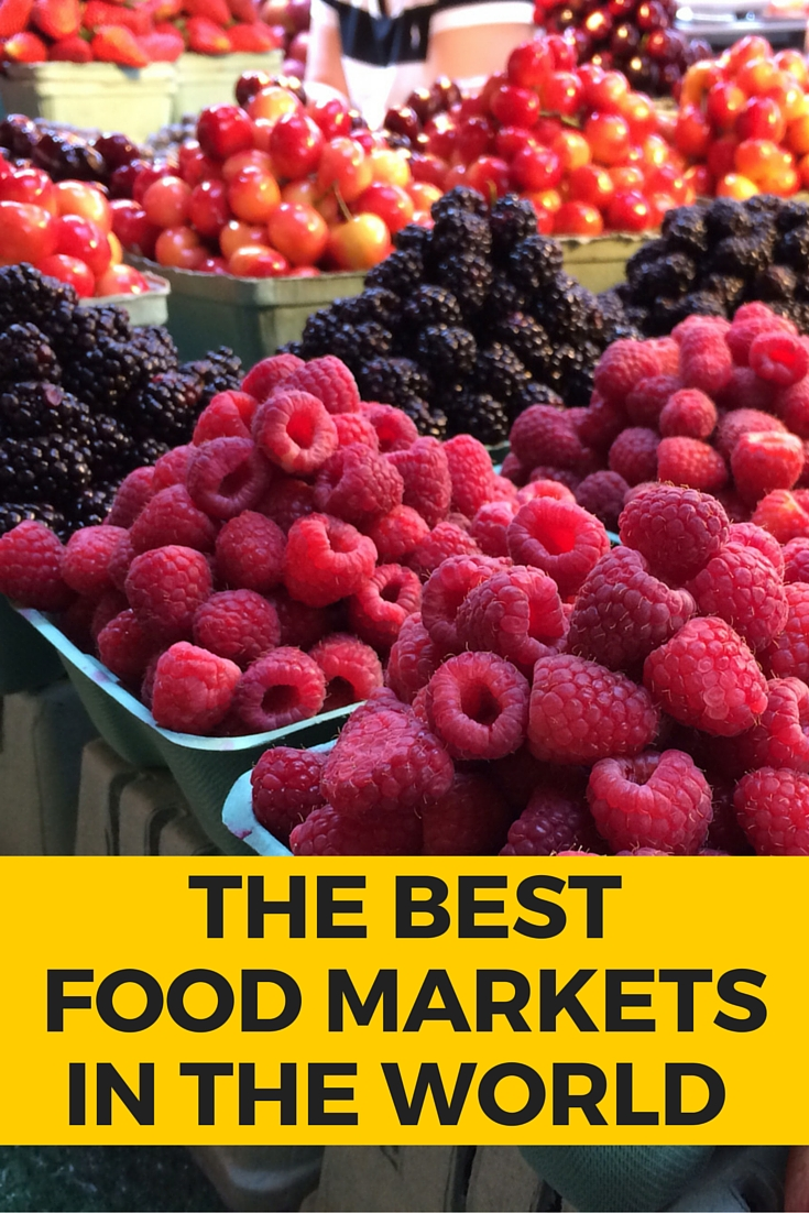 The best food markets in the world | www.rtwgirl.com