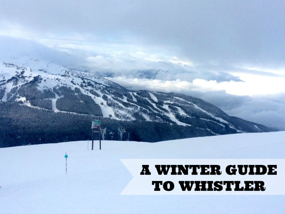 A Winter Guide To Whistler, Canada