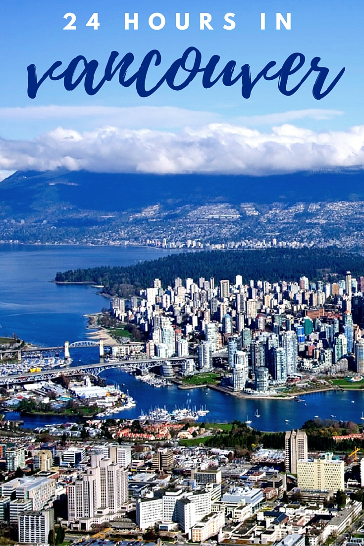 Vancouver 24 Hour Itinerary | www.rtwgirl.com